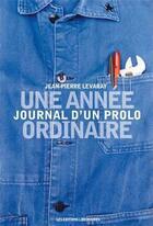 Couverture du livre « Une année ordinaire ; journal d'un prolo » de Jean-Pierre Levaray aux éditions Editions Libertaires