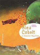 Couverture du livre « Bleu cobalt t.2 ; attraction/magnétisme » de Jeremi Sauvage aux éditions Le Rire Du Serpent