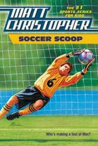 Couverture du livre « Soccer Scoop » de Christopher Matt aux éditions Little Brown Books For Young Readers