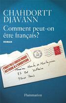 Couverture du livre « Comment peut-on etre francais? » de Chahdortt Djavann aux éditions Flammarion