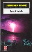 Couverture du livre « Eau Trouble » de Rowe-J aux éditions Lgf