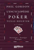 Couverture du livre « Encyclopédie du poker Texas hold'em » de Phil Gordon aux éditions Micro Application