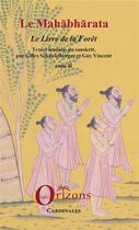 Couverture du livre « Le mahabharata t.2 ; le livre de la forêt » de Gilles Schaufelberger et Guy-R Vincent aux éditions Orizons