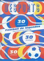 Couverture du livre « DESPORTS ; football de légendes, une histoire européenne ; 30 joueurs, 30 écrivains, 30 photos » de Collectif aux éditions Editions Du Sous Sol