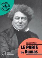 Couverture du livre « Le Paris de Dumas » de Claude Schopp aux éditions Alexandrines