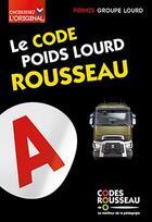 Couverture du livre « Code Rousseau ; poids lourd (édition 2020) » de Collectif aux éditions Codes Rousseau