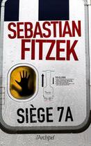 Couverture du livre « Siège 7A » de Sebastian Fitzek aux éditions Archipel