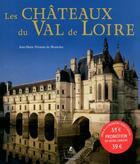 Couverture du livre « Les châteaux du Val de Loire » de Jean-Marie Perouse De Montclos et Robert Polidori aux éditions Place Des Victoires