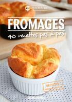 Couverture du livre « Fromages ; 40 recettes pas à pas » de Ptitchef.Com aux éditions Sud Ouest Editions