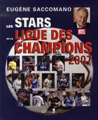 Couverture du livre « Les stars de la ligue des champions 2007 » de Eugene Saccomano aux éditions Editions 1