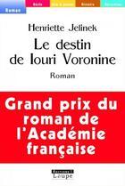 Couverture du livre « Le destin de Iouri Voronine » de Henriette Jelinek aux éditions Editions De La Loupe