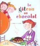 Couverture du livre « Le Gateau Au Chocolat » de Pilar Ramos et Maria Rosa Arago aux éditions Les Deux Souris