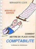 Couverture du livre « Comment Mettre En Place Votre Comptabilite » de Coste Bernadette aux éditions Monde De L'entreprise
