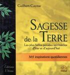 Couverture du livre « Sagesse de la terre ; 365 inspirations quotidiennes » de Guilhem Cayzac aux éditions Ultima