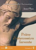 Couverture du livre « Prières d'intercession fervente t.3 » de Jean Pliya aux éditions Ephese