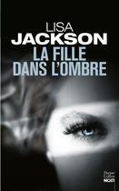 Couverture du livre « La fille dans l'ombre » de Lisa Jackson aux éditions Harpercollins