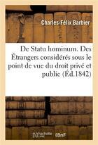 Couverture du livre « De statu hominum. des etrangers consideres sous le point de vue du droit prive et du droit public » de Barbier aux éditions Hachette Bnf