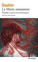 Couverture du livre « La morte amoureuse et autres recits fantastiques - avatar » de Theophile Gautier aux éditions Gallimard