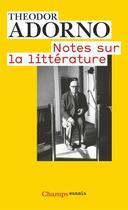 Couverture du livre « Notes sur la littérature » de Theodor Wiesengrund Adorno aux éditions Flammarion