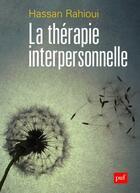 Couverture du livre « La thérapie interpersonnelle » de Rahioui Hassan aux éditions Puf