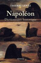 Couverture du livre « Napoleon - dictionnaire historique » de Thierry Lentz aux éditions Perrin