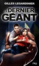 Couverture du livre « Le dernier géant » de Gilles Legardinier aux éditions Pocket Jeunesse