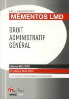 Couverture du livre « Droit administratif général ; 2014-2015 (2e édition) » de Ramu De Bellescize aux éditions Gualino