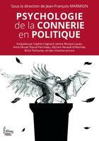 Couverture du livre « Psychologie de la connerie en politique » de Collectif et Jean-Francois Marmion aux éditions Sciences Humaines