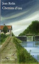 Couverture du livre « Chemins d'eau » de Jean Rolin aux éditions Table Ronde