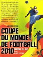 Couverture du livre « La coupe du monde de football 2010 ; Afrique su Sud » de Francois Laforge aux éditions De Vecchi