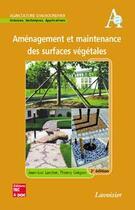 Couverture du livre « Amenagement Et Maintenance Des Surfaces Vegetales, 2e Ed. (Collection Agriculture D'Aujourd'Hui) » de Jean-Luc Larcher aux éditions Tec Et Doc