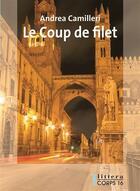 Couverture du livre « Le coup de filet » de Andrea Camilleri aux éditions Corps 16