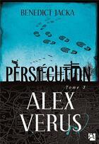 Couverture du livre « Alex Verus T.3 ; persécution » de Benedict Jacka aux éditions Anne Carriere