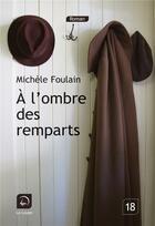 Couverture du livre « À l'ombre des remparts » de Michele Foulain aux éditions Editions De La Loupe