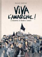 Couverture du livre « Viva l'anarchie ! T.1 ; la rencontre de Makhno et Durutti t.1 » de Bruno Loth et Corentin Loth aux éditions La Boite A Bulles