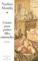 Couverture du livre « Contes Pour Petites Filles Criminelles » de Nadine Monfils aux éditions Blanche