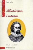 Couverture du livre « Montchrestien l'audacieux » de Claude Le Roy aux éditions H Et D