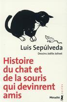 Couverture du livre « Histoire du chat et de la souris qui devinrent amis » de Luis Sepulveda aux éditions Metailie