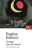 Couverture du livre « Voyages chez les morts » de Eugene Ionesco aux éditions Gallimard