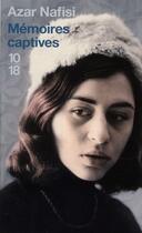 Couverture du livre « Mémoires captives » de Azar Nafisi aux éditions 10/18