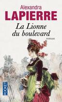 Couverture du livre « La lionne du boulevard » de Alexandra Lapierre aux éditions Pocket