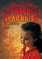 Couverture du livre « Une enfance béarnaise » de Solange La Fere aux éditions Theles