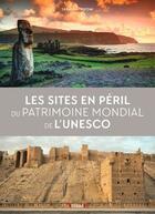 Couverture du livre « Les sites en péril du patrimoine mondial de l'Unesco » de Jasmina Trifoni aux éditions Grund