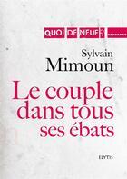 Couverture du livre « Le couple dans tous ses ébats » de Sylvain Mimoun aux éditions Elytis