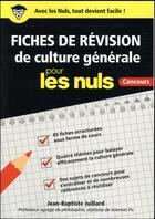Couverture du livre « Fiches de révision de culture générale pour les nuls ; concours » de Jean-Baptiste Juillard aux éditions First