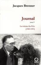 Couverture du livre « Journal t.5 ; la cuisine des prix, 1980-1993 » de Jacques Brenner aux éditions Pauvert