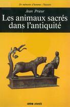 Couverture du livre « Les animaux sacrés dans l'antiquité » de Jean Prieur aux éditions Ouest France