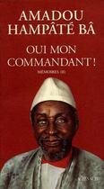 Couverture du livre « Mémoires t.2 ; oui mon commandant ! » de Amadou Hampate Ba aux éditions Actes Sud