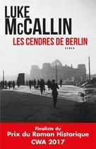 Couverture du livre « Les cendres de Berlin » de Luke Mccallin aux éditions Toucan