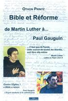 Couverture du livre « Bible et Réforme ; de Martin Luther... à Paul Gauguin » de Othon Printz aux éditions Do Bentzinger